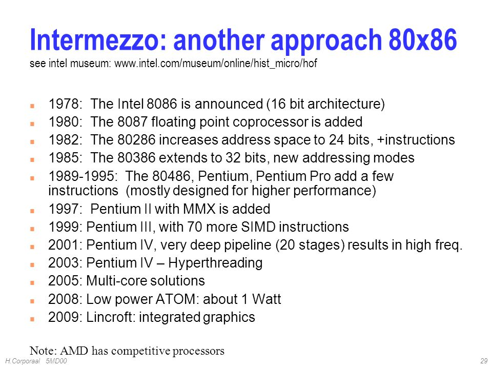 4/10/2017 Intermezzo: another approach 80x86 see intel museum: www.intel.com/museum/online/hist_micro/hof.