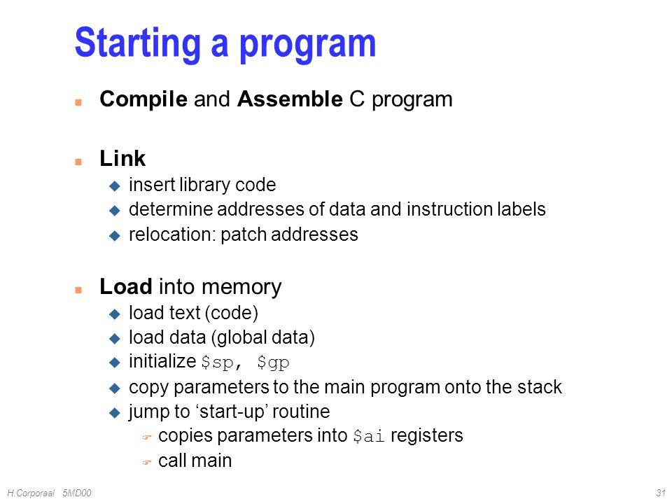 Starting a program Compile and Assemble C program Link