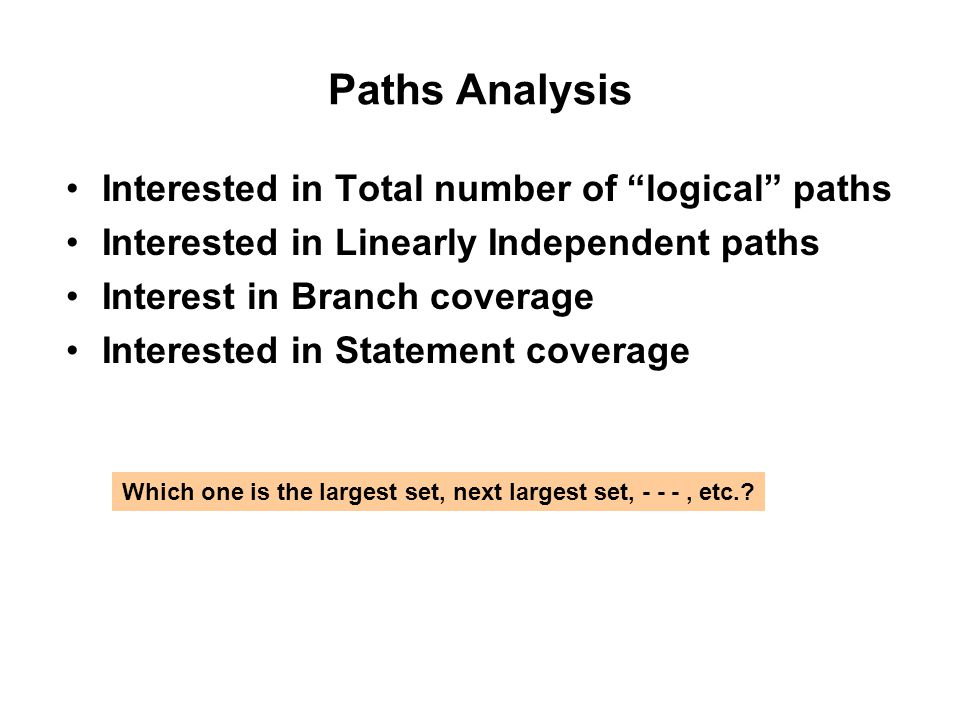 Paths Analysis Interested in Total number of logical paths