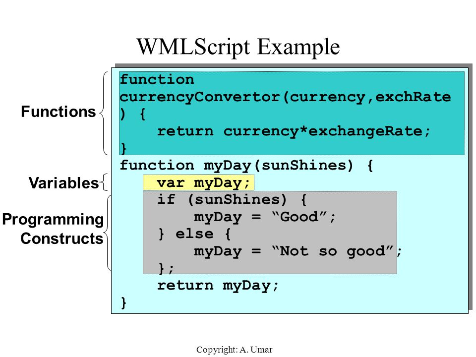 WMLScript Example function currencyConvertor(currency,exchRate) {