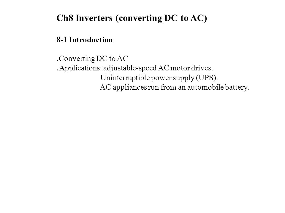 Ch8 Inverters (converting DC to AC)