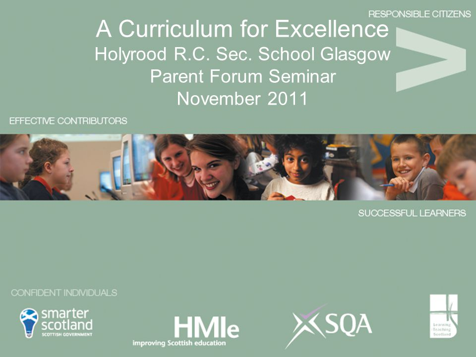 A Curriculum for Excellence Holyrood R. C. Sec