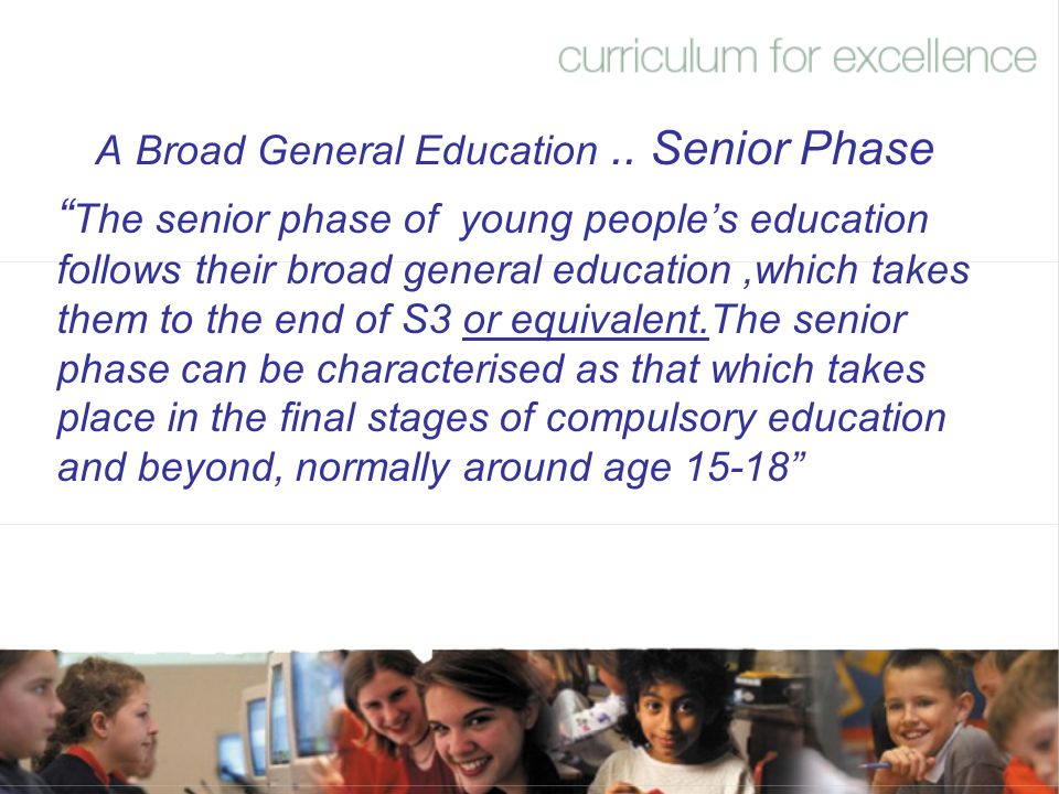 A Broad General Education .. Senior Phase