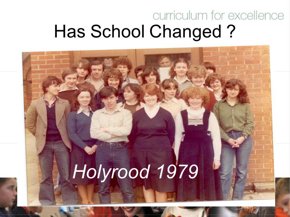 Has School Changed Holyrood 1979