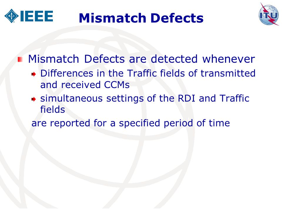 Mismatch Defects Mismatch Defects are detected whenever
