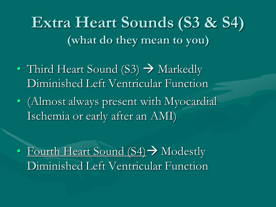 Extra Heart Sounds (S3 & S4) (what do they mean to you)