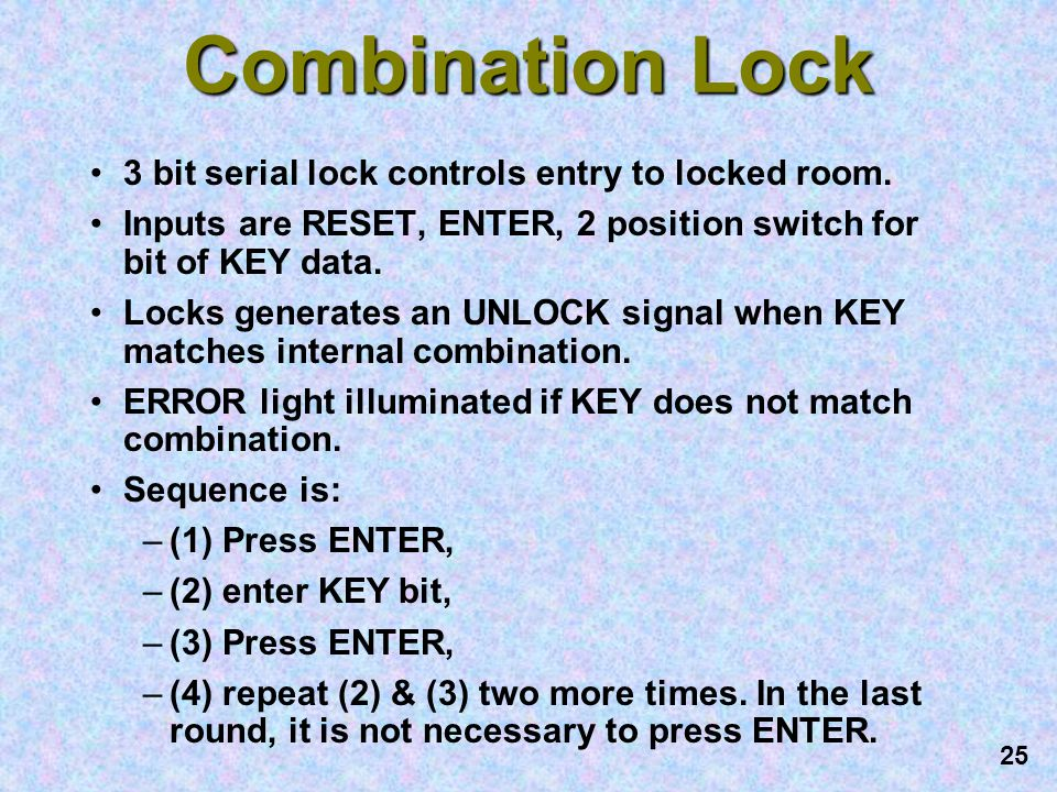 Combination Lock 3 bit serial lock controls entry to locked room.