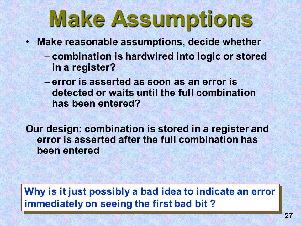 Make Assumptions Make reasonable assumptions, decide whether