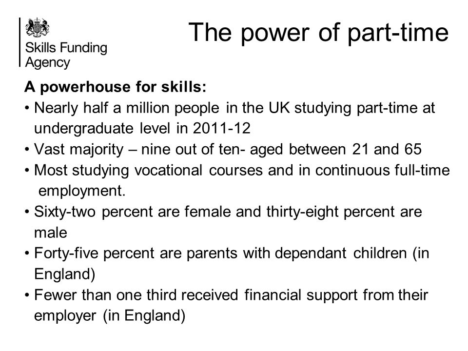 The power of part-time A powerhouse for skills: