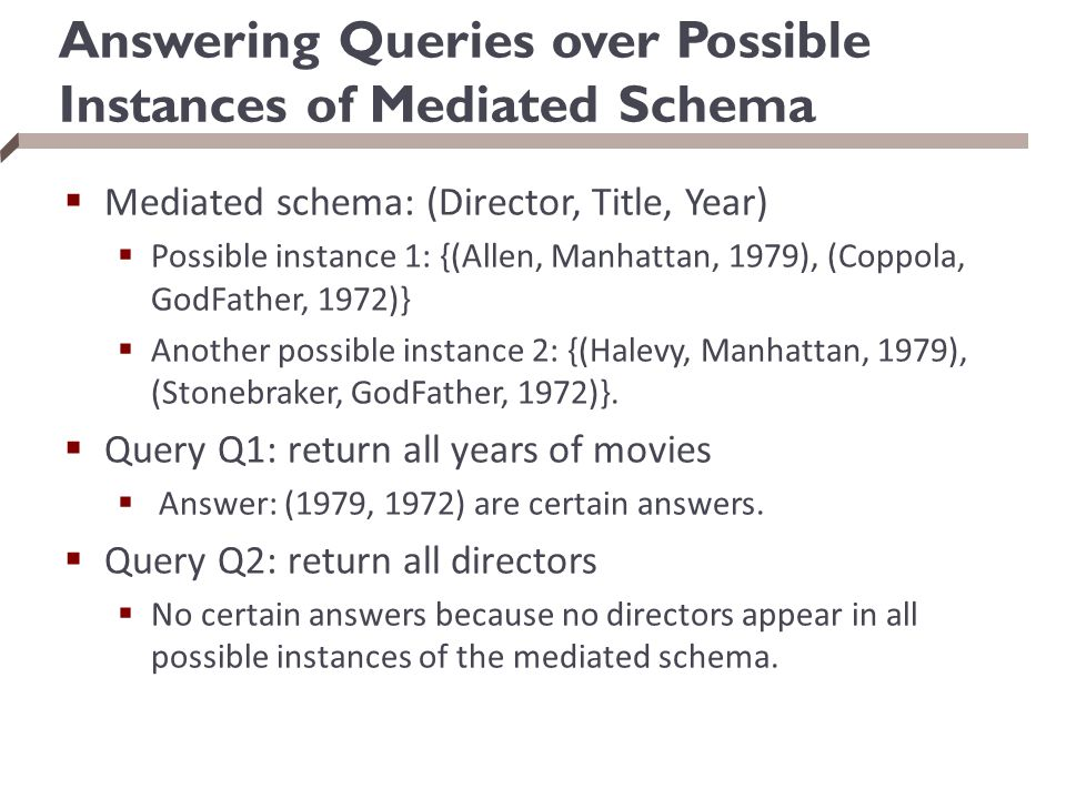 Answering Queries over Possible Instances of Mediated Schema