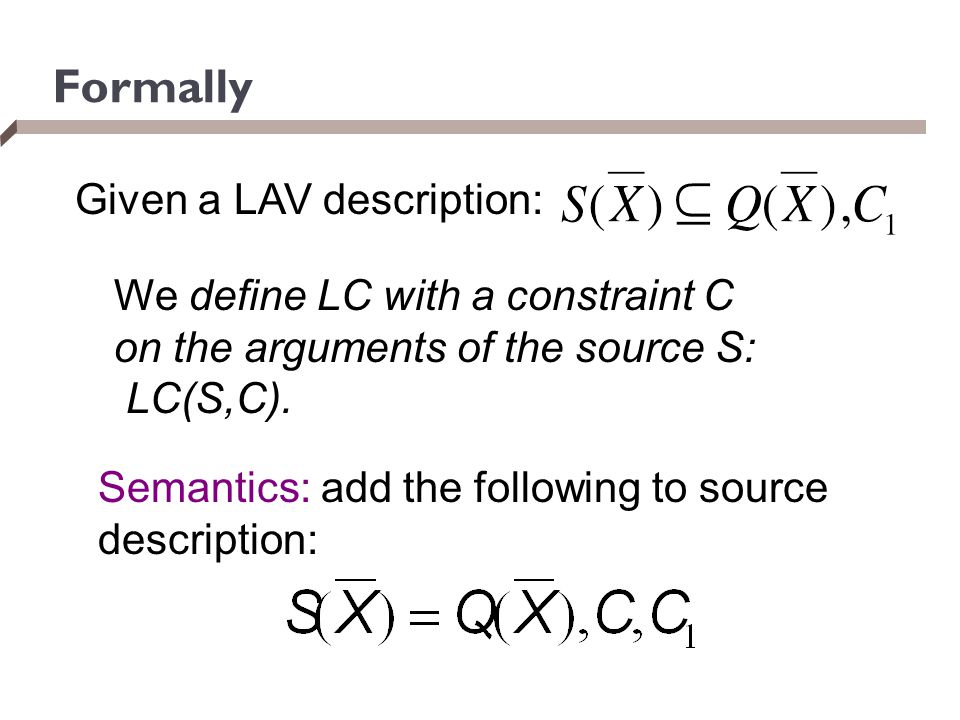 Formally Given a LAV description: We define LC with a constraint C