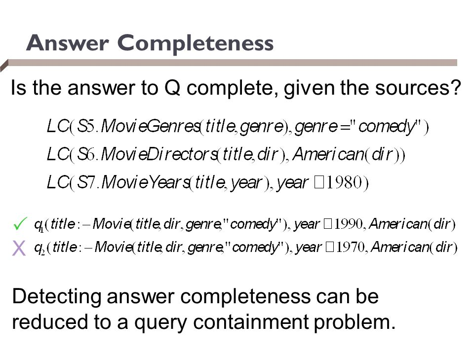 Answer Completeness Is the answer to Q complete, given the sources 