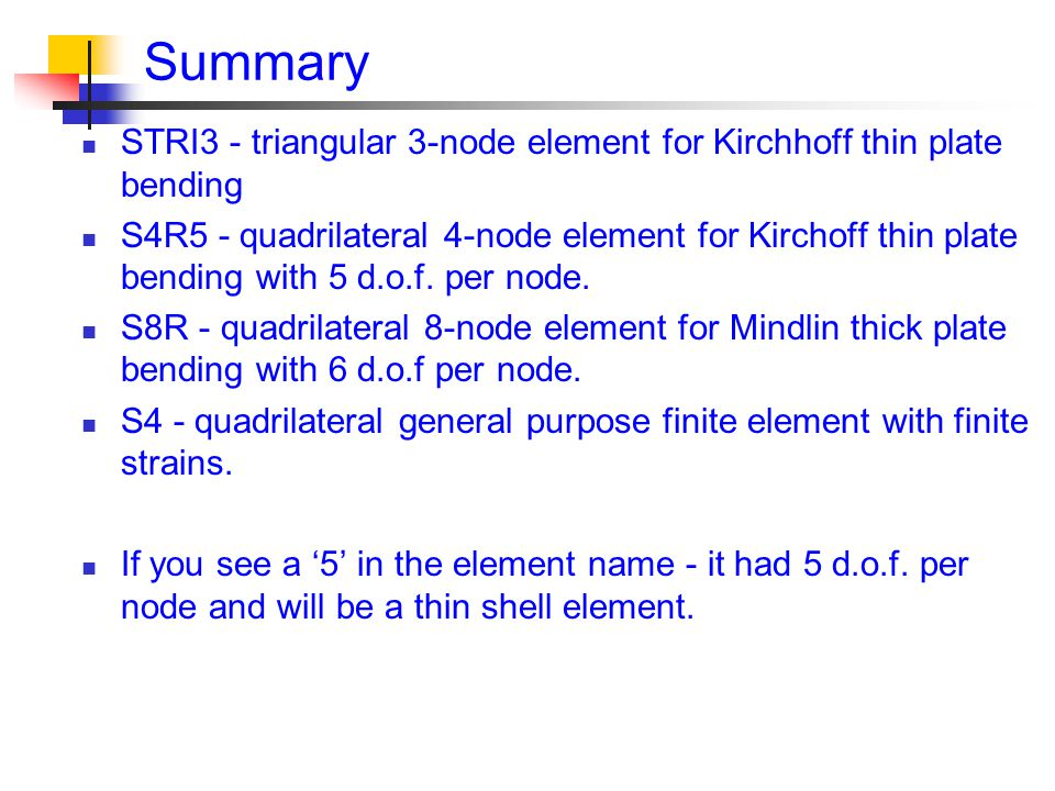 Summary STRI3 - triangular 3-node element for Kirchhoff thin plate bending.