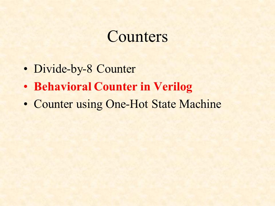 Counters Divide-by-8 Counter Behavioral Counter in Verilog