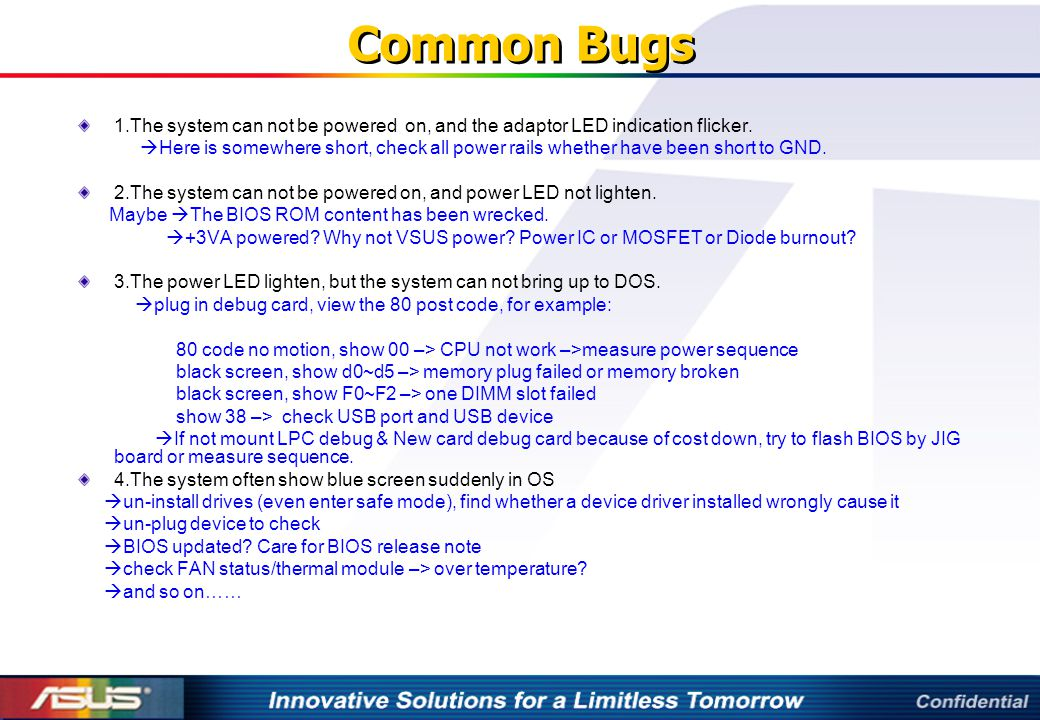 Common Bugs 1.The system can not be powered on, and the adaptor LED indication flicker.