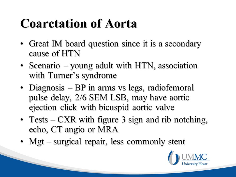 Coarctation of Aorta Great IM board question since it is a secondary cause of HTN.