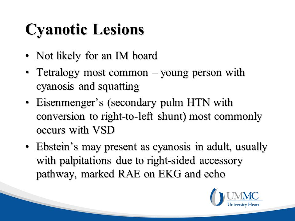 Cyanotic Lesions Not likely for an IM board