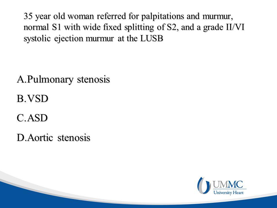 Pulmonary stenosis VSD ASD Aortic stenosis