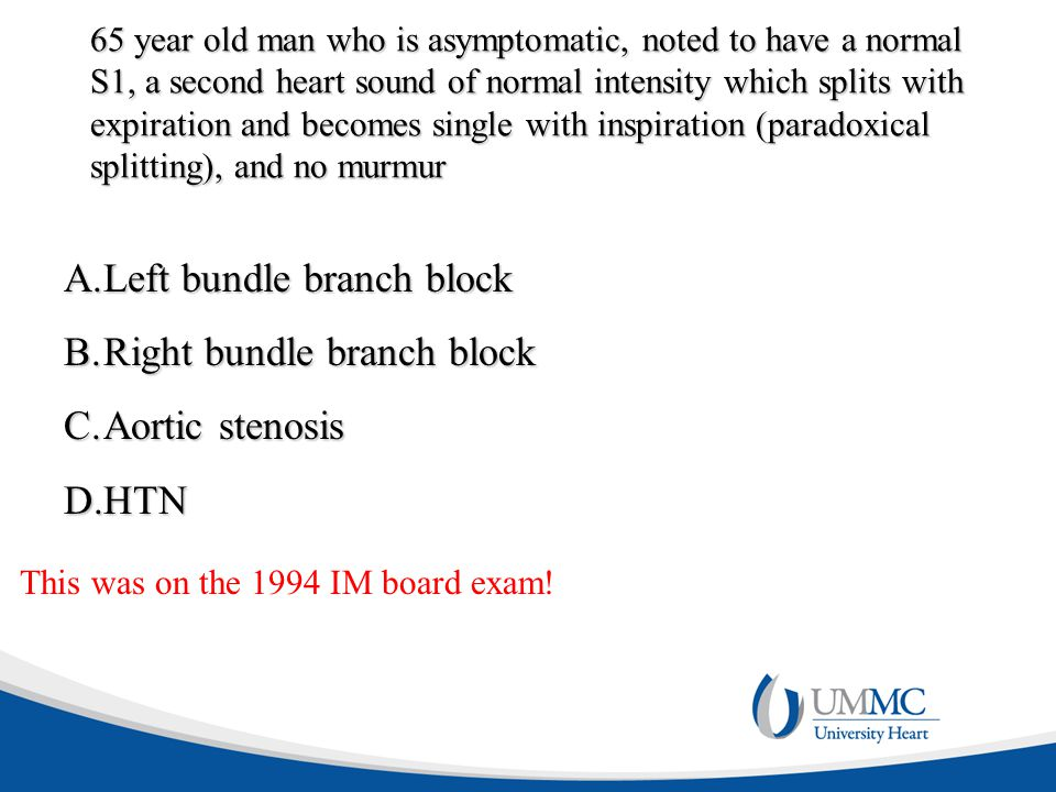Left bundle branch block Right bundle branch block Aortic stenosis HTN
