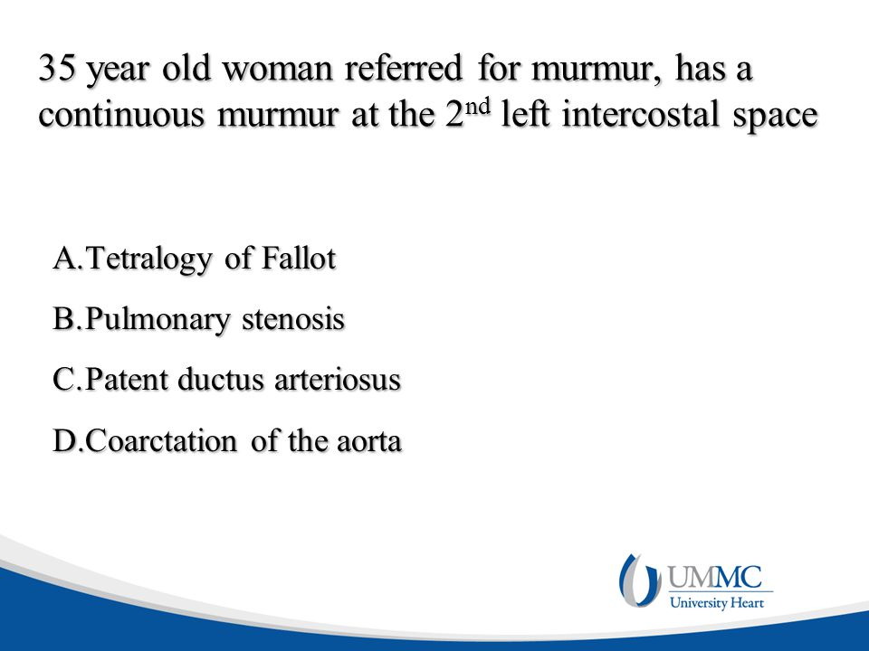 35 year old woman referred for murmur, has a continuous murmur at the 2nd left intercostal space