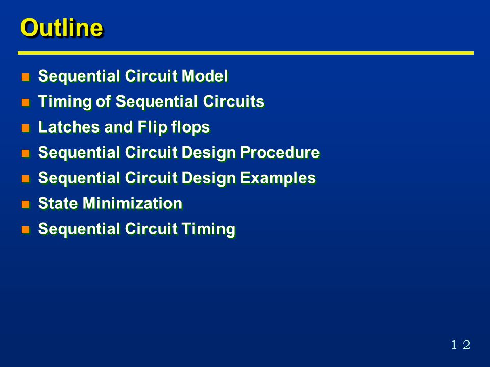 Outline Sequential Circuit Model Timing of Sequential Circuits