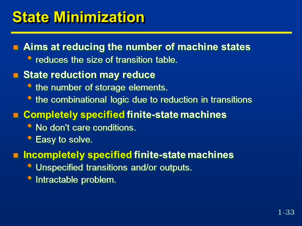 State Minimization Aims at reducing the number of machine states