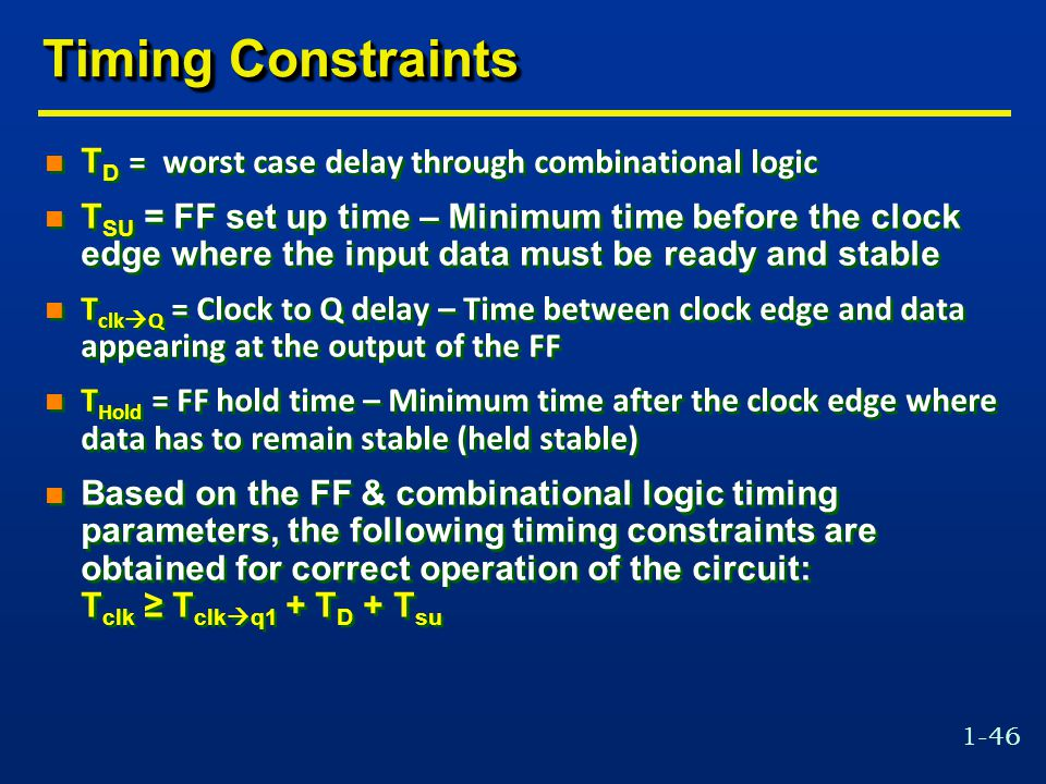 Timing Constraints TD = worst case delay through combinational logic