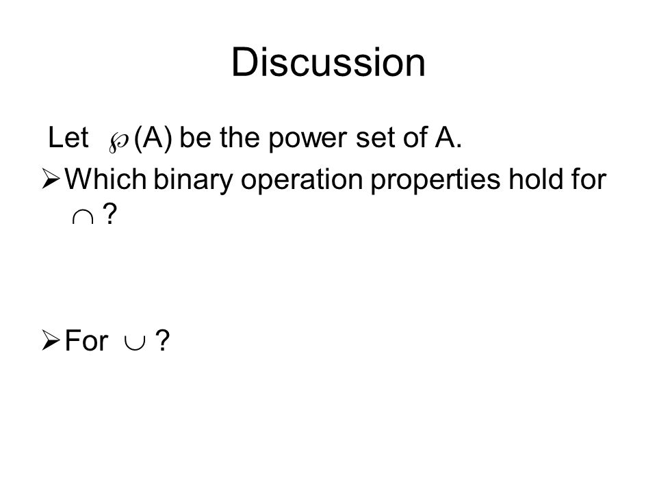 Discussion Let (A) be the power set of A.