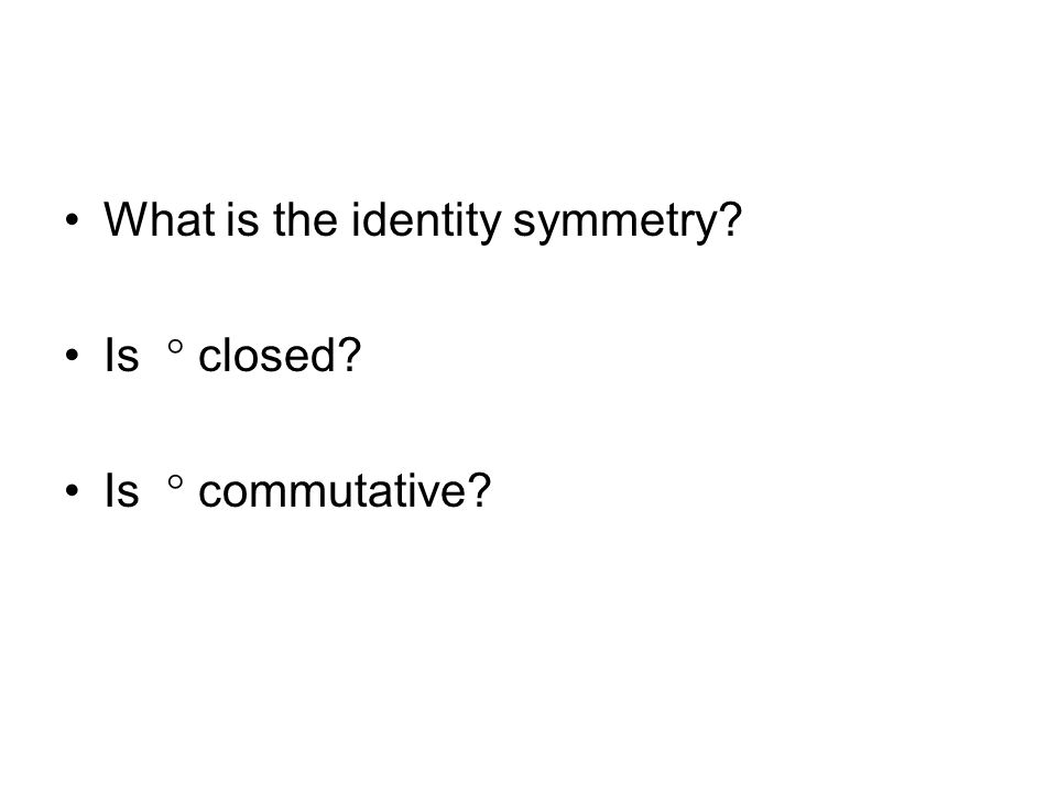 What is the identity symmetry