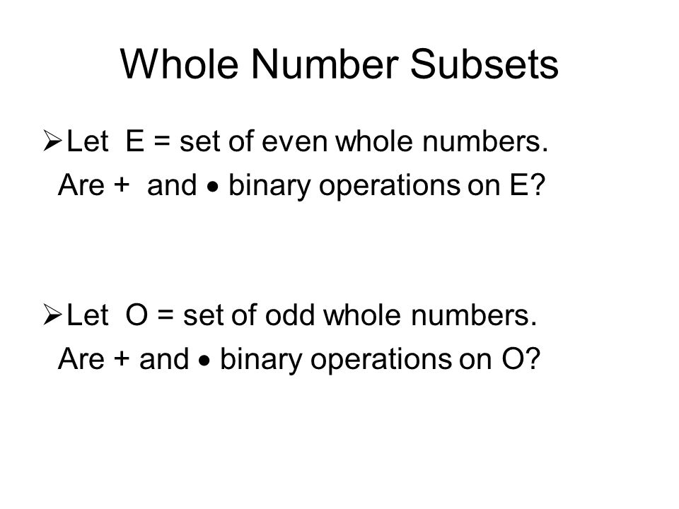 Whole Number Subsets Let E = set of even whole numbers.