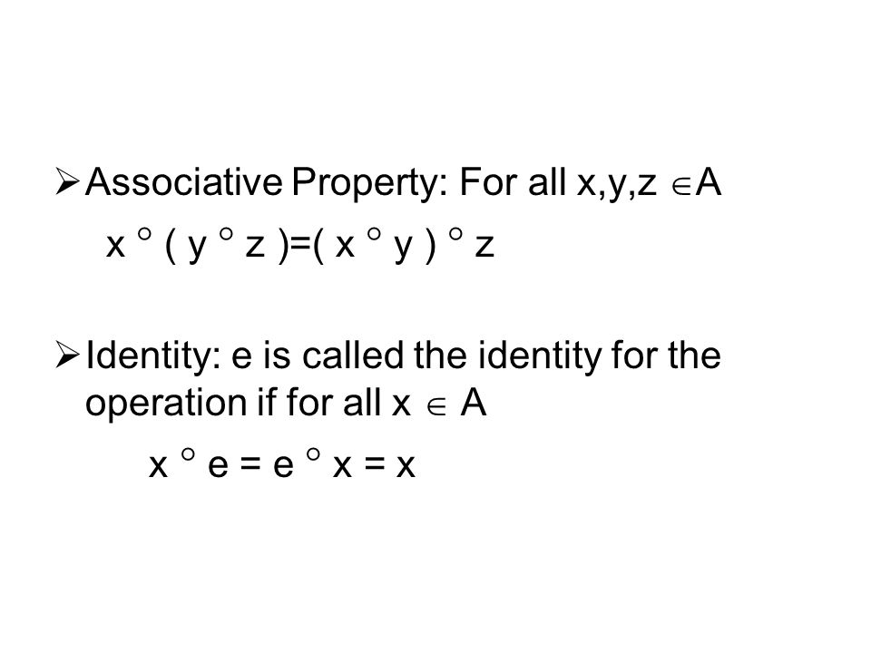 Associative Property: For all x,y,z A