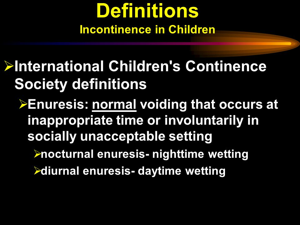 Definitions Incontinence in Children