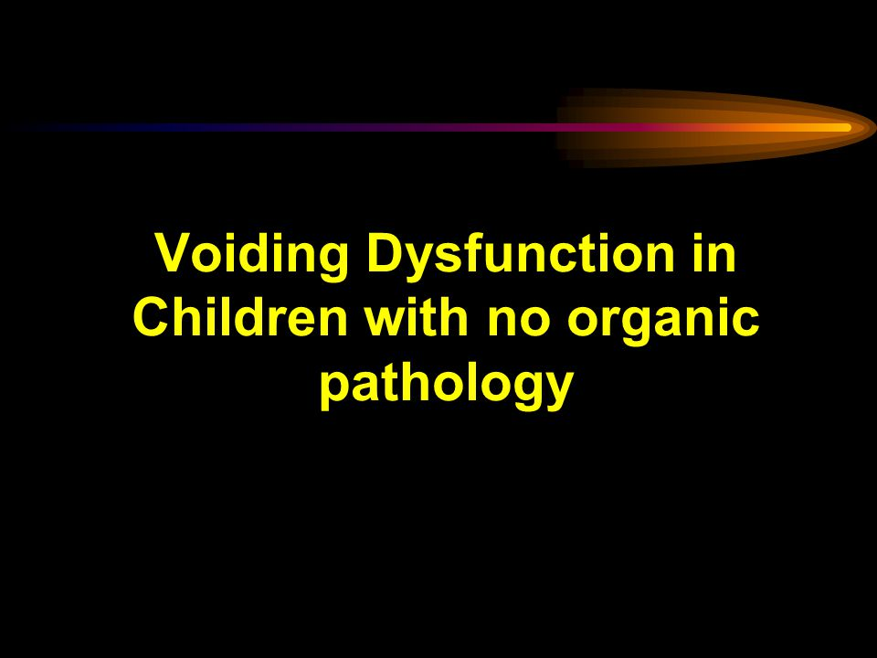 Voiding Dysfunction in Children with no organic pathology