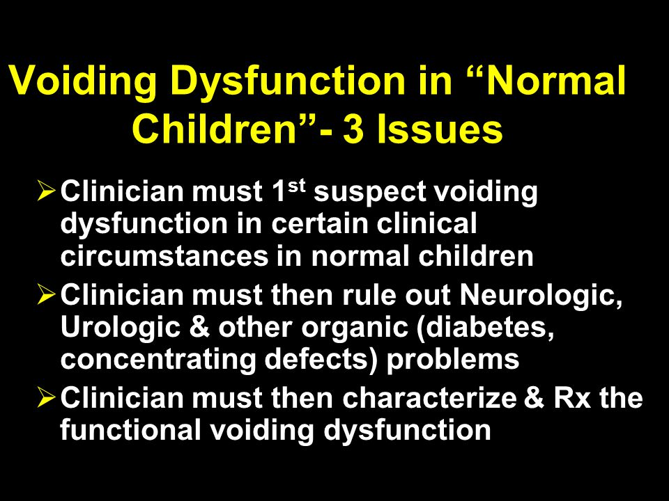 Voiding Dysfunction in Normal Children - 3 Issues