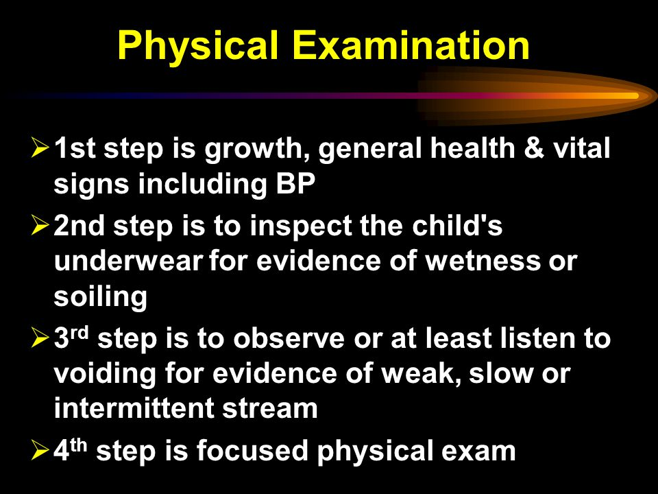 Physical Examination 1st step is growth, general health & vital signs including BP.