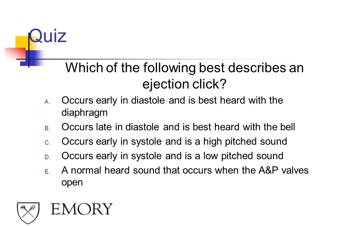 Which of the following best describes an ejection click