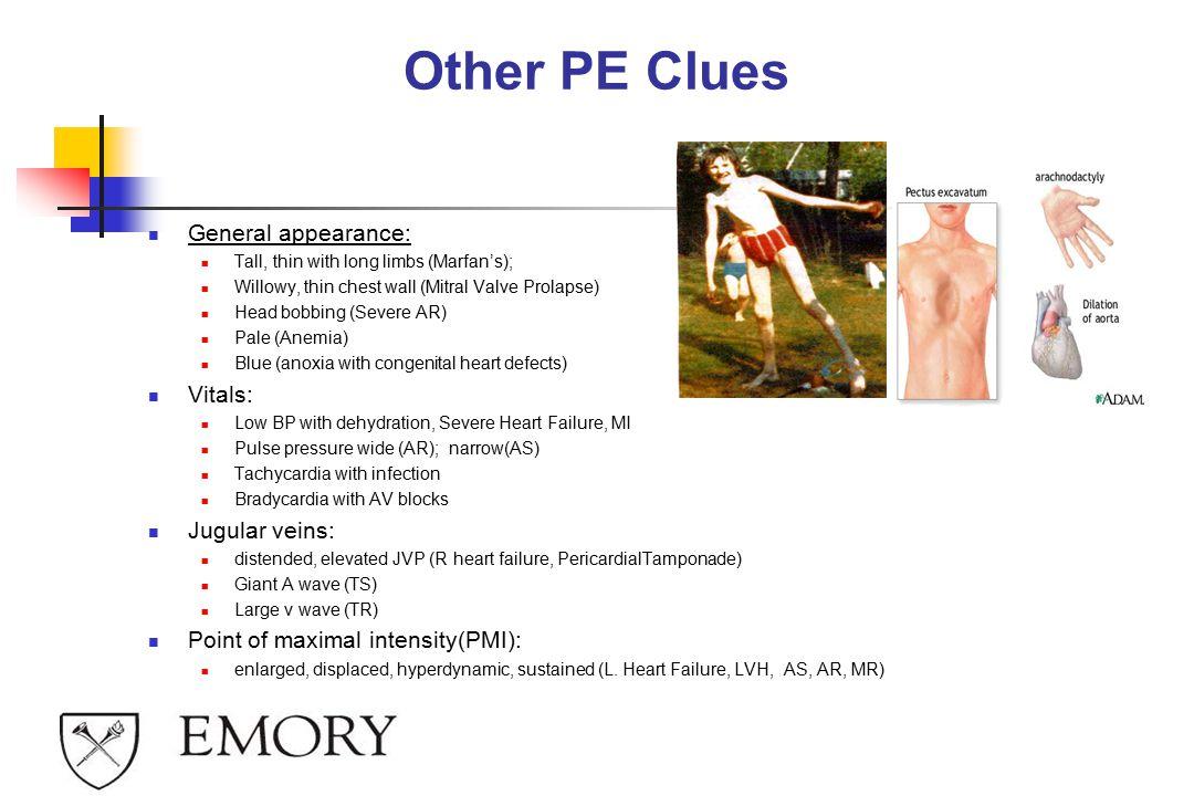 Other PE Clues General appearance: Vitals: Jugular veins: