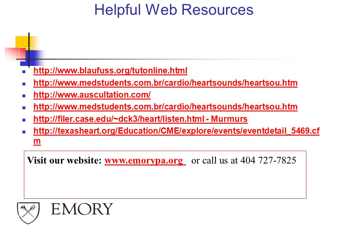 Helpful Web Resources http://www.blaufuss.org/tutonline.html. http://www.medstudents.com.br/cardio/heartsounds/heartsou.htm.