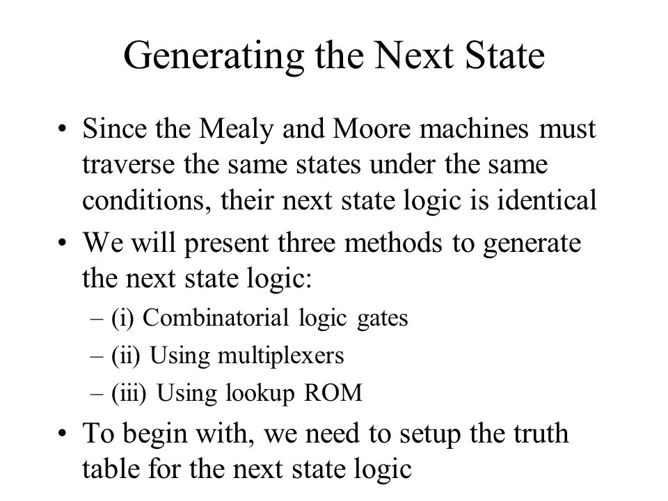 Generating the Next State