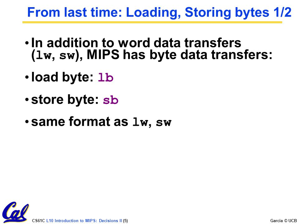 From last time: Loading, Storing bytes 1/2