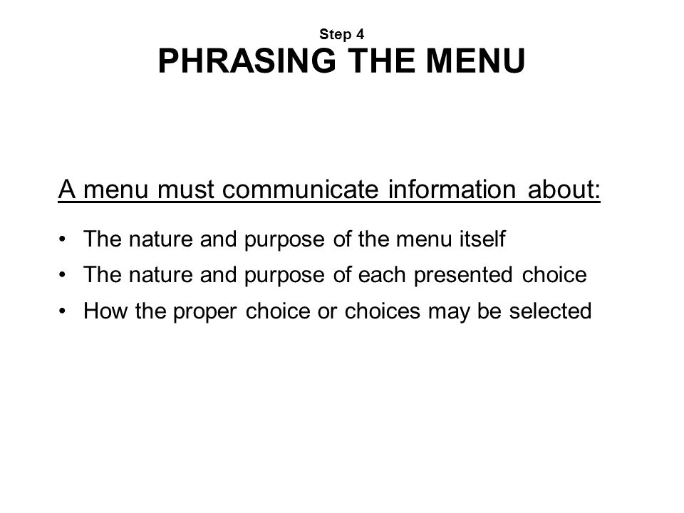 A menu must communicate information about: