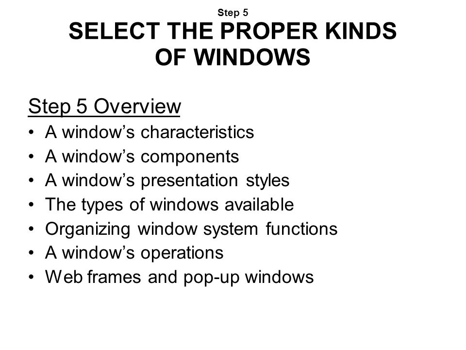 Step 5 SELECT THE PROPER KINDS OF WINDOWS