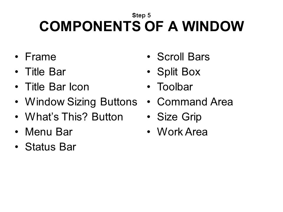 Step 5 COMPONENTS OF A WINDOW