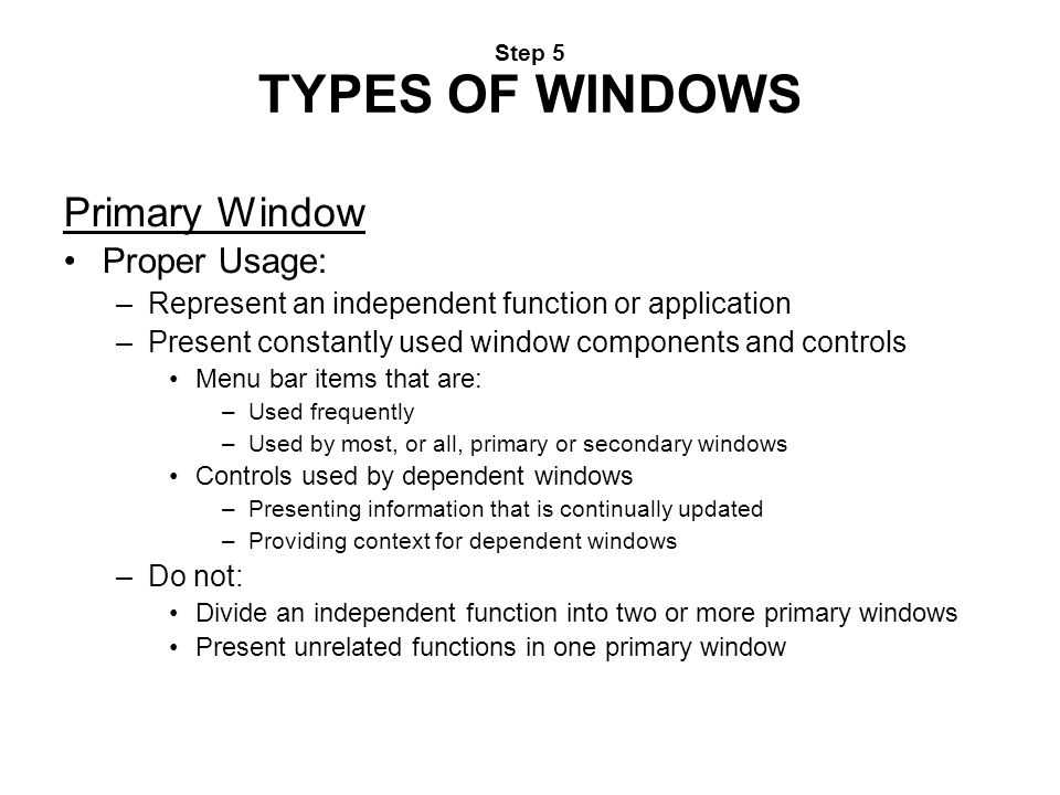 Primary Window Proper Usage: