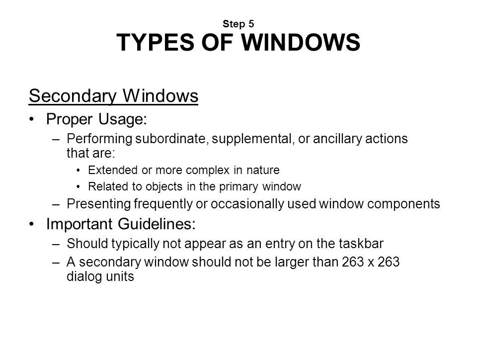 Secondary Windows Proper Usage: Important Guidelines: