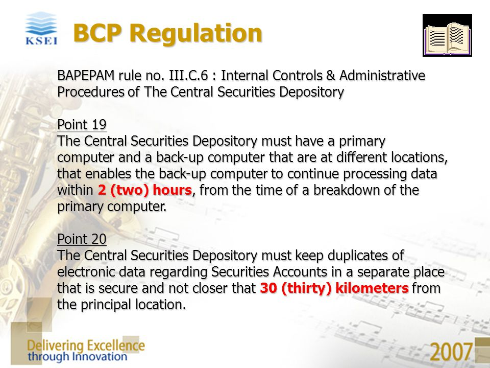 BCP Regulation BAPEPAM rule no. III.C.6 : Internal Controls & Administrative Procedures of The Central Securities Depository.