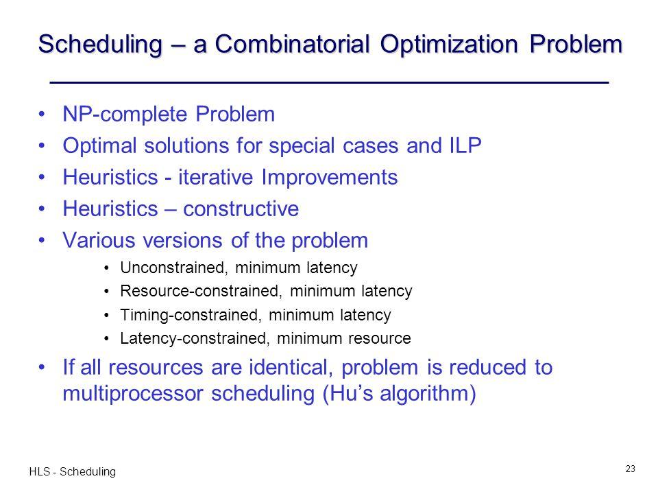 Scheduling – a Combinatorial Optimization Problem