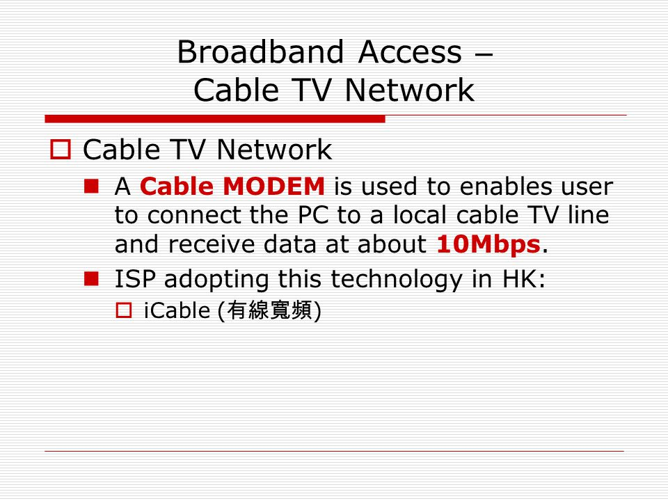 Broadband Access – Cable TV Network
