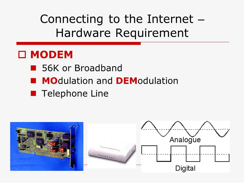 Connecting to the Internet – Hardware Requirement