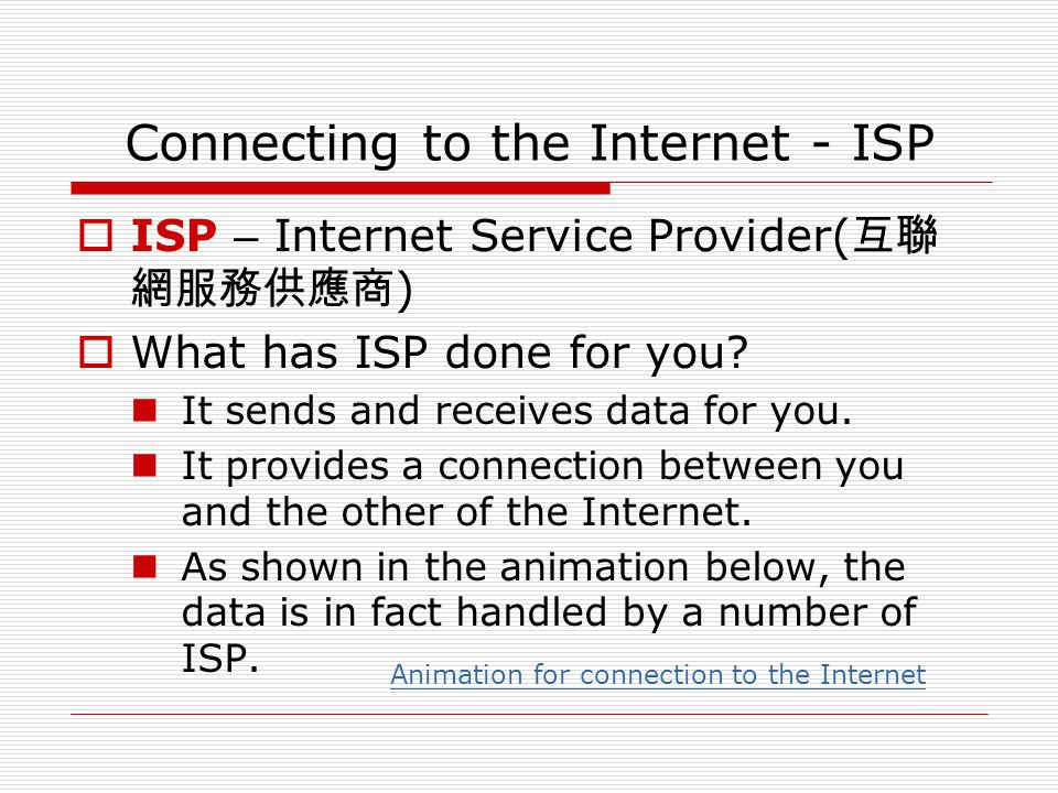 Connecting to the Internet - ISP
